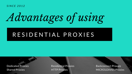 Advantages of Using Residential Proxies
