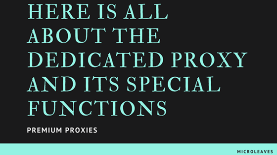 Functions of dedicated proxies