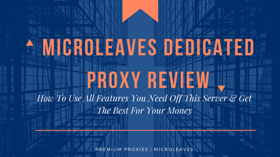 Microleaves Dedicated Proxy Review