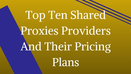 Top Ten Shared Proxies Providers