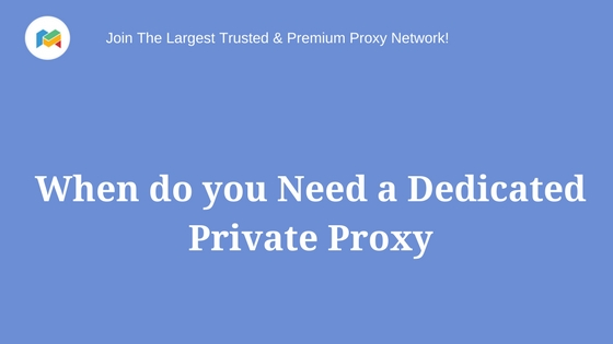 Buy Need a Dedicated Private Proxy