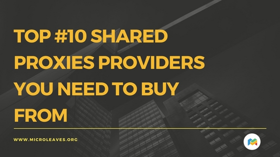 Top 10 Shared Proxies Providers You Need To Buy From