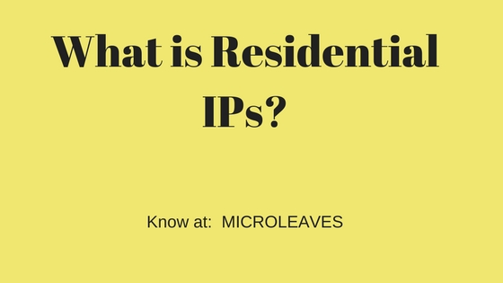 What is Residential IPs?