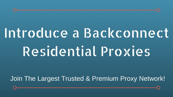 Introduce a Backconnect Residential Proxies
