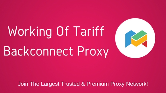 Working Of Tariff Backconnect Proxy