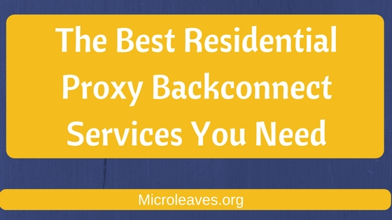 Residential Proxy Backconnect Services