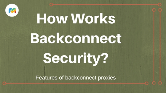 How Works Backconnect Security?