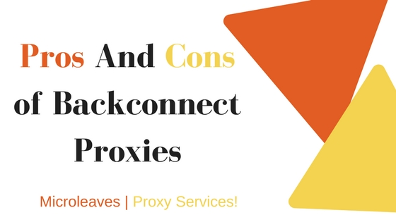 Pros And Cons of Backconnect Proxies