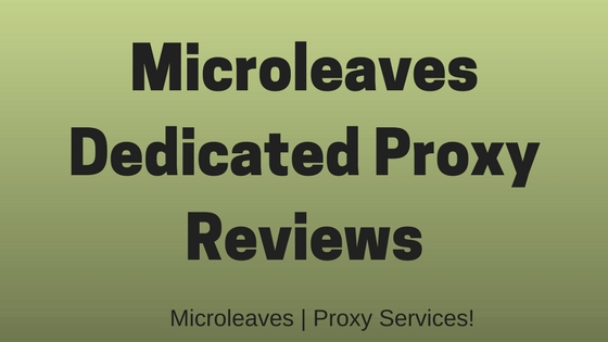 Microleaves Dedicated Proxy Reviews