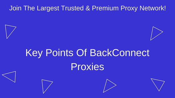 Key Points Of BackConnect Proxies