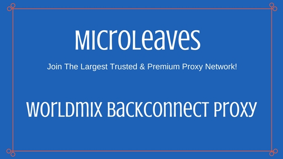 Worldmix Backconnect Proxy Benefits In Industry