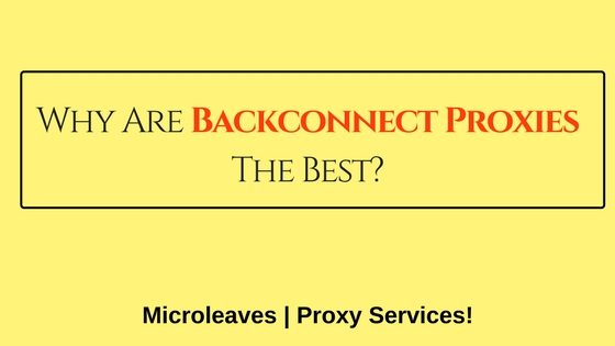 Why Are Backconnect Proxies The Best