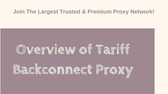 Overview of Tariff Backconnect Proxy