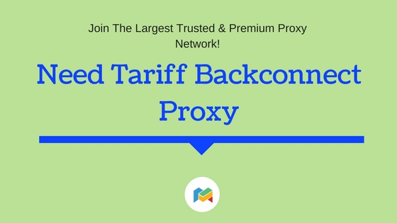 Need Tariff Backconnect Proxy