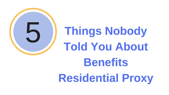 5 Things Nobody Told You About Benefits Residential Proxy