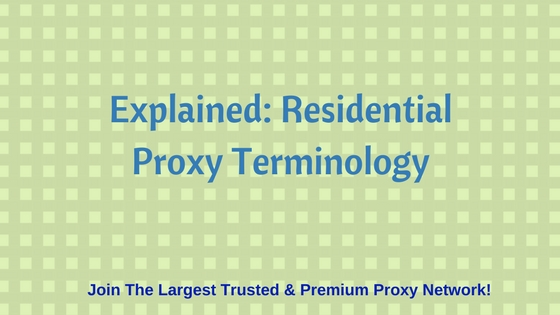 Explained: Residential Proxy Terminology