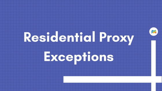Residential Proxy Exceptions